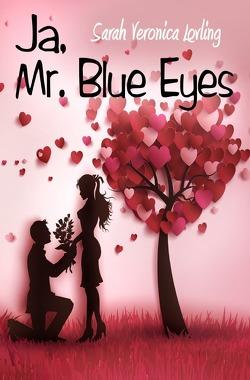 Ja, Mr. Blue Eyes von Lovling,  Sarah Veronica