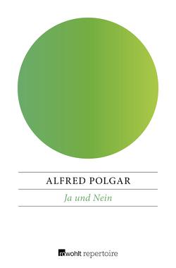 Ja und Nein von Drews,  Wolfgang, Polgar,  Alfred