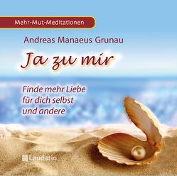 Ja zu mir von Fersch,  Birgit, Grunau,  Andreas Manaeus