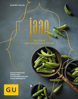 Jaan – Die Seele der persischen Küche von Shahi,  Zohre
