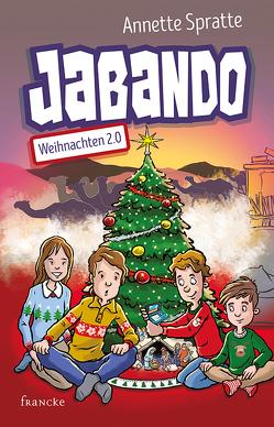 Jabando – Weihnachten 2.0 von Fernández,  Daniel, Spratte,  Annette