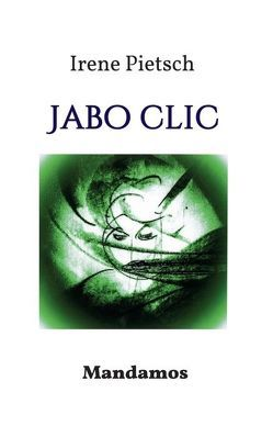 Jabo Clic von Pietsch,  Irene