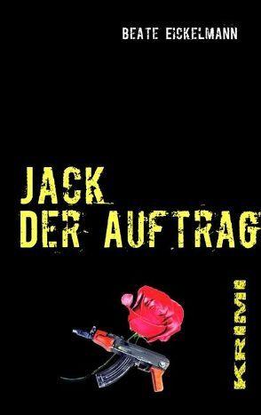 Jack – Der Auftrag von Eickelmann,  Beate