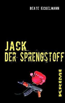 Jack – Der Sprengstoff von Eickelmann,  Beate