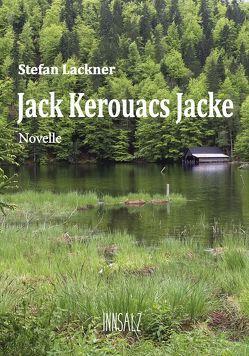 Jack Kerouacs Jacke von Lackner,  Stefan