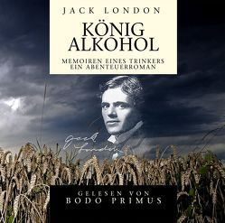 Jack London: König Alkohol von ZYX Music GmbH & Co. KG