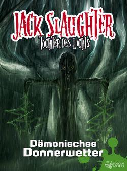 Jack Slaughter – Dämonisches Donnerwetter von Lueg,  Lars Peter, Lux,  Alexander