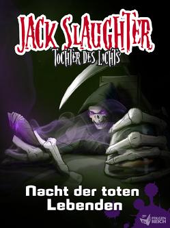 Jack Slaughter – Nacht der toten Lebenden von Lueg,  Lars Peter, Lux,  Alexander
