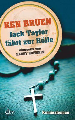 Jack Taylor fährt zur Hölle (Bd. 3) von Bruen,  Ken, Rowohlt,  Harry
