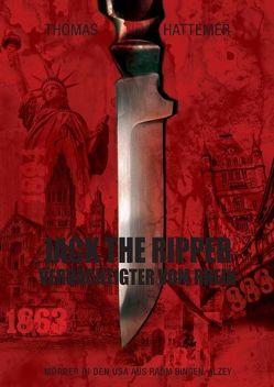 Jack the Ripper – Verdächtigter vom Rhein von Hattemer,  Thomas