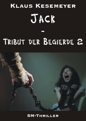 Jack – Tribut der Begierde 2 von Kesemeyer,  Klaus