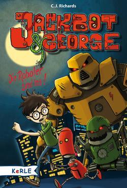 Jackbot & George Band 1: Die Roboter sind los von Bertrand,  Fréderic, Fujita,  Goro, Gerwig,  Karen, Richards,  C. J.