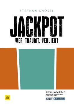 Jackpot – Wer träumt, verliert von Stephan Knösel von Utter,  Thorsten