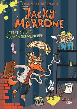 Jacky Marrone rettet die drei kleinen Schweinchen von Biermann,  Franziska