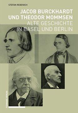 Jacob Burckhardt und Theodor Mommsen von Rebenich,  Stefan