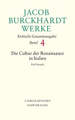 Jacob Burckhardt Werke / Jacob Burckhardt Werke Bd. 4: Die Cultur der Renaissance in Italien von Burckhardt,  Jacob, Hara,  Kenji, Mangold,  Mikkel, Numata,  Hiroyuki