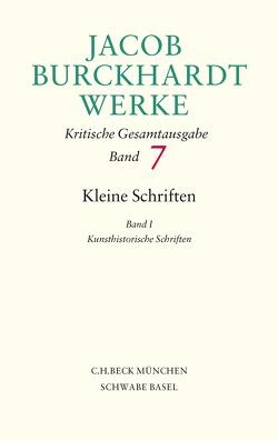 Jacob Burckhardt Werke Bd. 7: Kleine Schriften I von Burckhardt,  Jacob, Mangold,  Mikkel