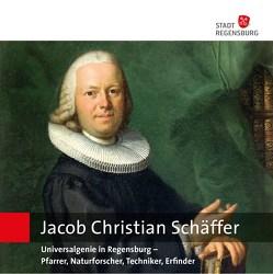 Jacob Christian Schäffer (1718-1790) von Dr. Gottfriedsen,  Christine, Dr. Plän,  Thomas, Dr. Wunderer,  Hansjörg, Prof. Dr. Bresinsky,  Andreas, Prof. Dr. Haszprunar,  Gerhard, Vidal,  Armin