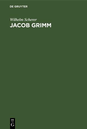 Jacob Grimm von Scherer,  Wilhelm