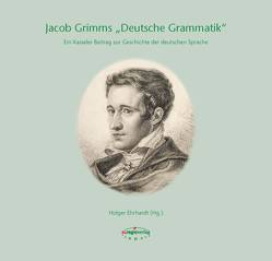 """Jacob Grimms """"Deutsche Grammatik"""" von Ehrhardt,  Holger, Lange,  Marie-Louise"""