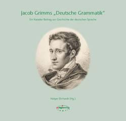 """Jacob Grimms """"Deutsche Grammatik"""" von Ehrhardt,  Holger, Eroms,  Hans-Werner, Haas,  Walter, Kotin,  Michail L, Kraut,  Philip, Lange,  Marie-Louise, Linnebach,  Andrea"""