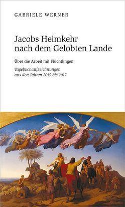 Jacobs Heimkehr nach dem Gelobten Lande von Werner,  Gabriele