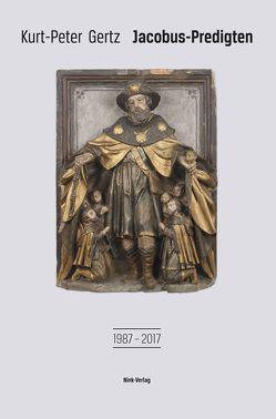 Jacobus-Predigten 1987-2017 von Gertz,  Kurt-Peter