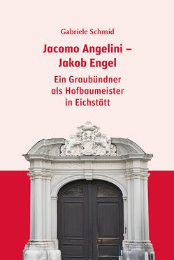 Jacomo Angelini – Jakob Engel von Schmid,  Gabriele