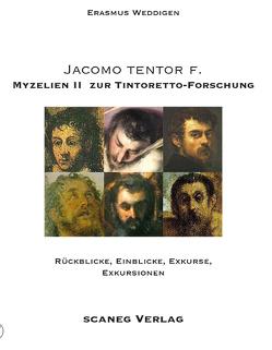 JACOMO TENTOR F. MYZELIEN I+II zur TINTORETTO-FORSCHUNG von Weddigen,  Erasmus