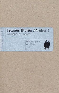 Jacques Blumer /Atelier 5 von Architekturgalerie am Weißenhof