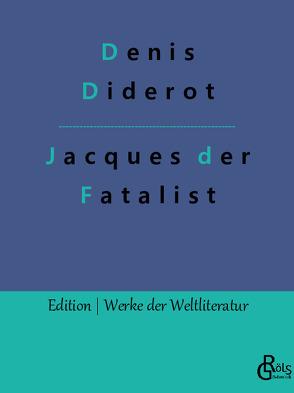 Jacques der Fatalist und sein Herr von Diderot,  Denis
