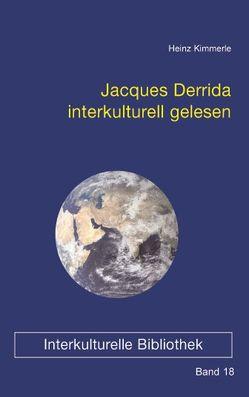 Jacques Derrida interkulturell gelesen von Kimmerle,  Heinz