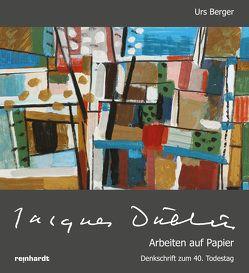 Jacques Düblin – Arbeiten auf Papier von Berger,  Urs