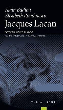 Jacques Lacan von Badiou,  Alain, Roudinesco,  Elisabeth, Wäckerle,  Thomas