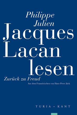 Jacques Lacan lesen von Jäck,  Hans-Peter, Julien,  Philippe