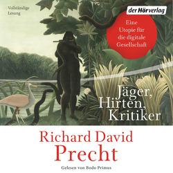 Jäger, Hirten, Kritiker von Precht,  Richard David, Primus,  Bodo