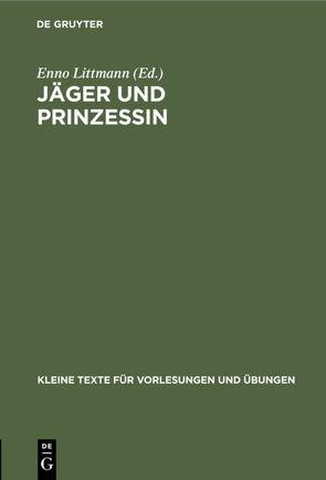 Jäger und Prinzessin von Littmann,  Enno