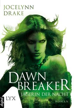 Jägerin der Nacht – Dawnbreaker von Drake,  Jocelynn, Nicolaisen,  Jasper