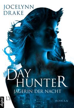 Jägerin der Nacht – Dayhunter von Drake,  Jocelynn, Nicolaisen,  Jasper