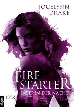 Jägerin der Nacht – Firestarter von Drake,  Jocelynn, Nicolaisen,  Jasper