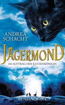 Jägermond 2 – Im Auftrag der Katzenkönigin von Schacht,  Andrea