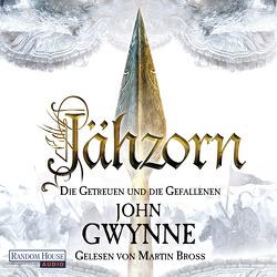 Jähzorn – Die Getreuen und die Gefallenen 3 von Bross,  Martin, Gwynne,  John, Thon,  Wolfgang