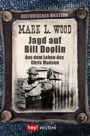 Jagd auf Bill Doolin von Wood,  Mark L.