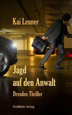 Jagd auf den Anwalt von Leuner,  Kai