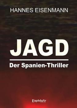JAGD – Der Spanien-Thriller von Eisenmann,  Hannes