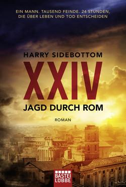 Jagd durch Rom – XXIV von Schumacher,  Rainer, Sidebottom,  Harry