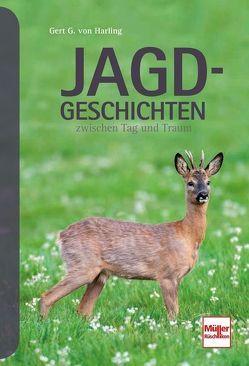 Jagd-Geschichten von von Harling,  Gert G.