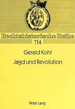 Jagd und Revolution von Kohl,  Gerald