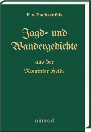 Jagd- und Wandergedichte aus der Rominter Heide von von Fuchsenfels,  F.