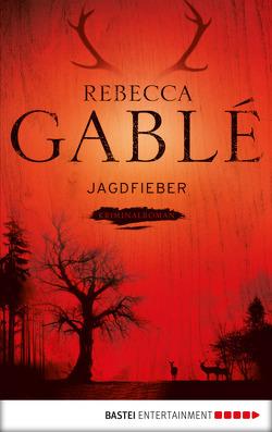 Jagdfieber von Gablé,  Rebecca
